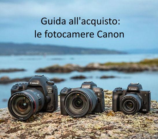 guida all'acquisto fotocamere Canon
