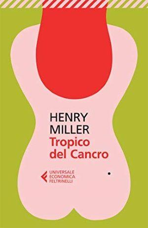 Tropico del Cancro di Henry Miller